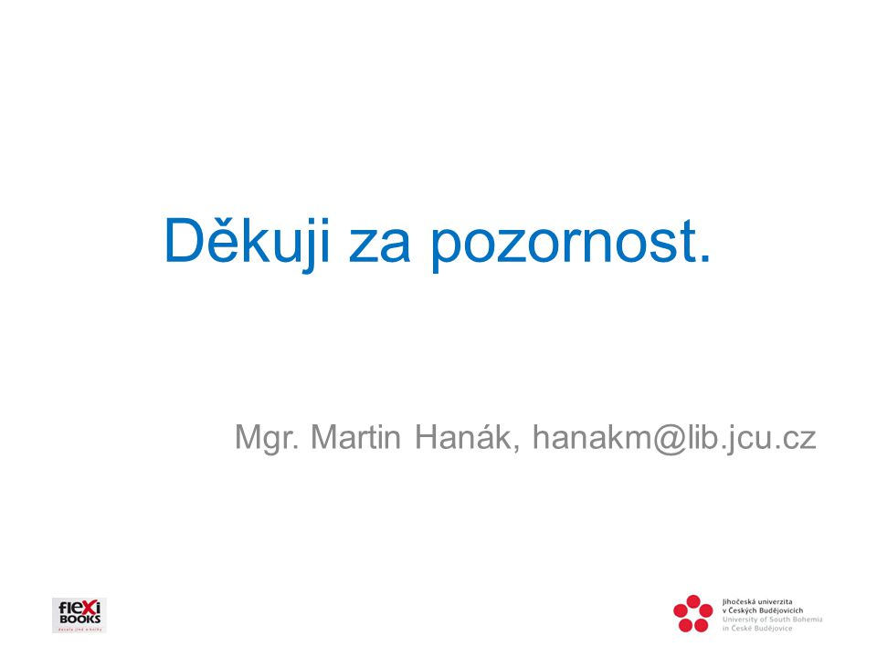 Mgr. Martin Hanák, hanakm@lib.jcu.cz