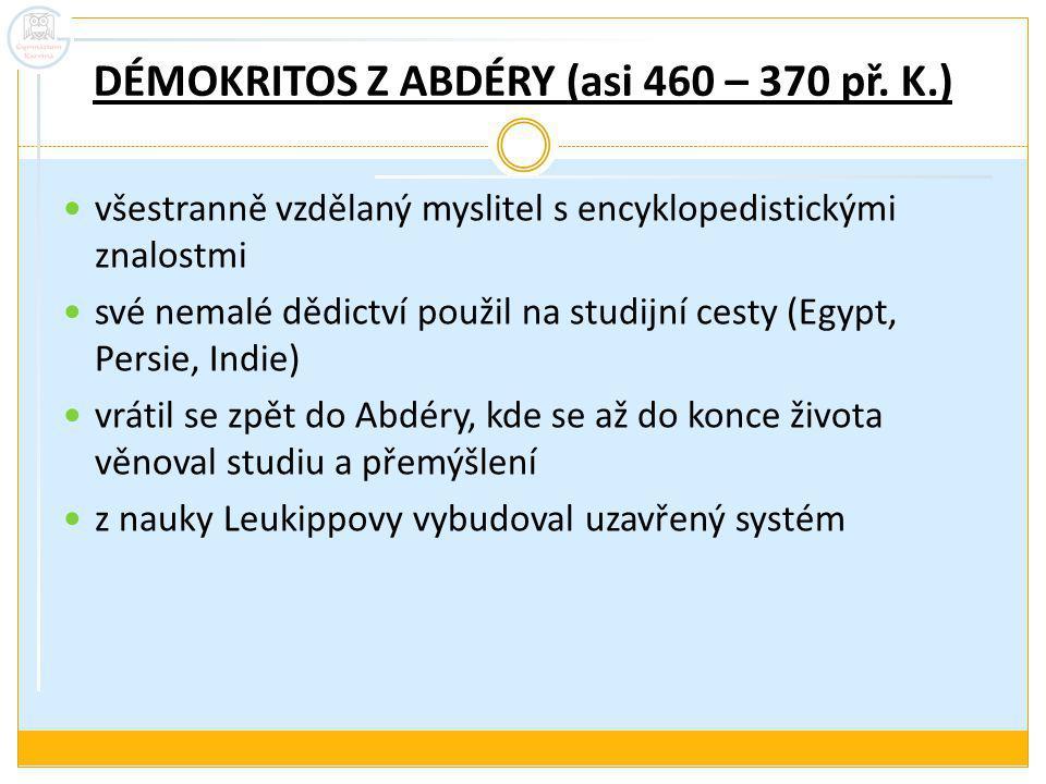 DÉMOKRITOS Z ABDÉRY (asi 460 – 370 př. K.)