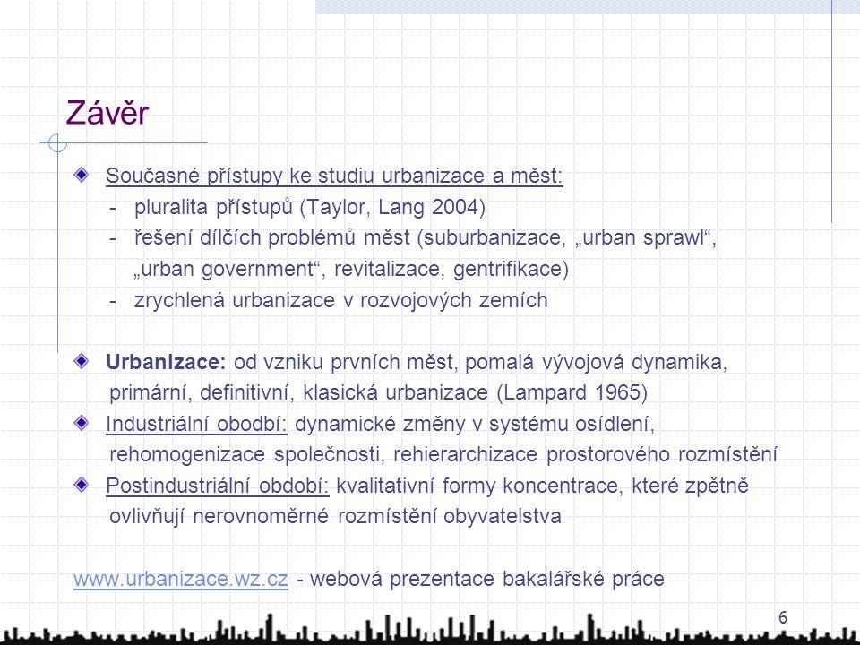 Závěr Současné přístupy ke studiu urbanizace a měst: