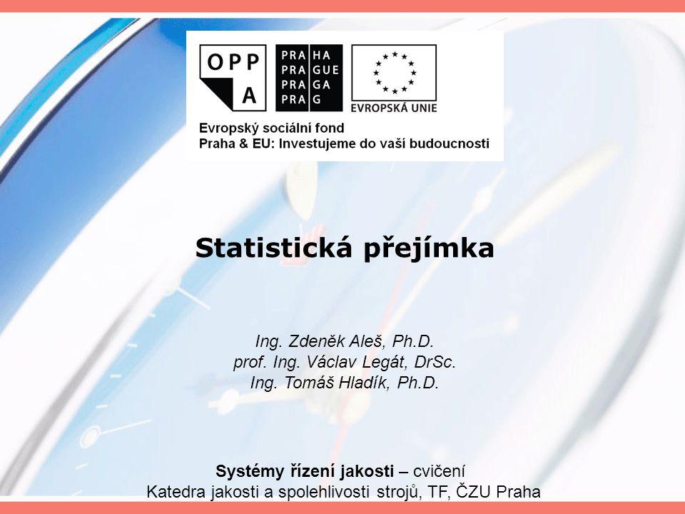 Statistická přejímka Ing. Zdeněk Aleš, Ph.D.