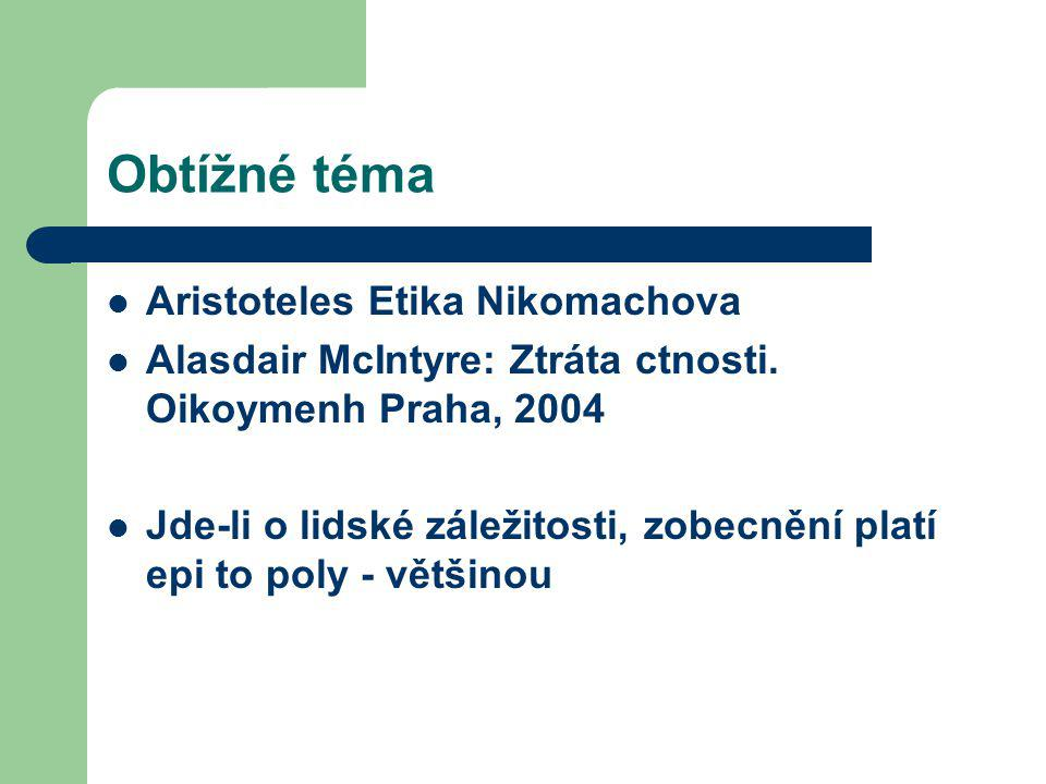 Obtížné téma Aristoteles Etika Nikomachova