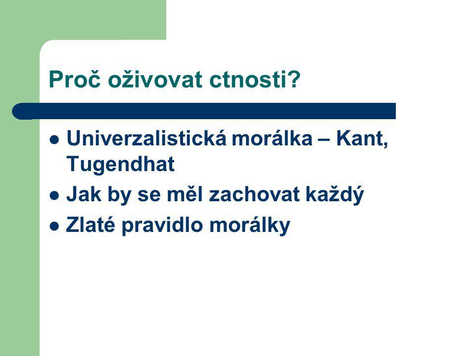 Proč oživovat ctnosti Univerzalistická morálka – Kant, Tugendhat