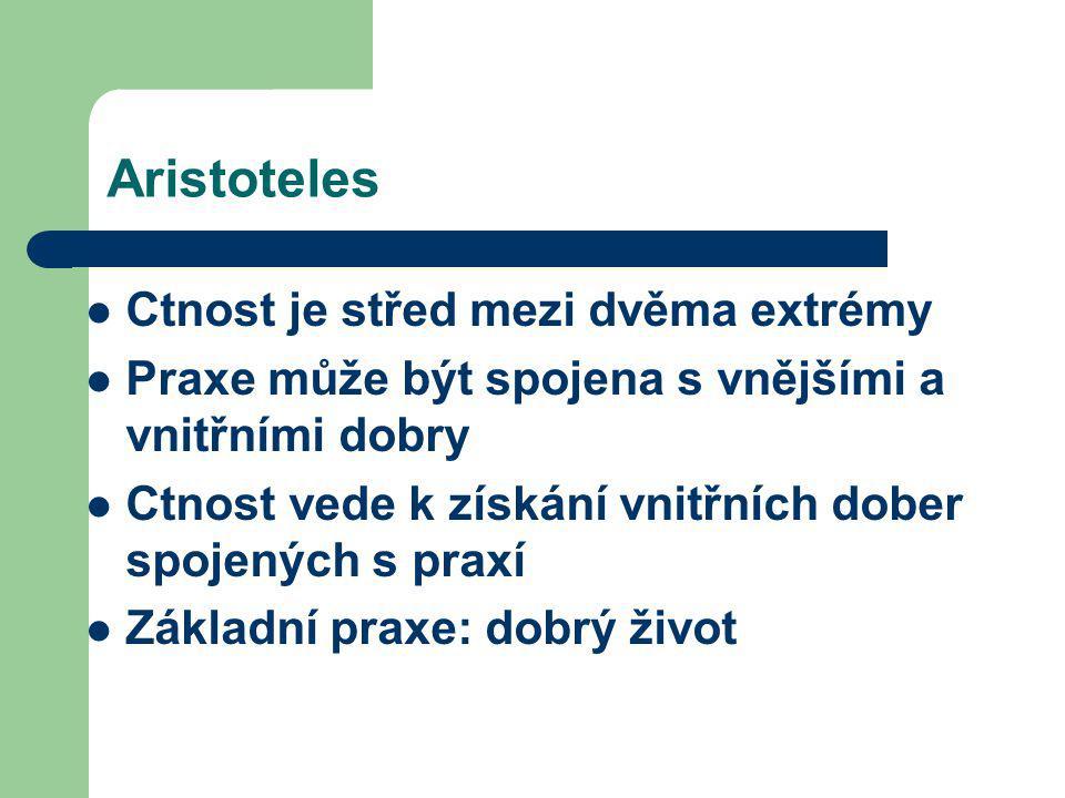 Aristoteles Ctnost je střed mezi dvěma extrémy