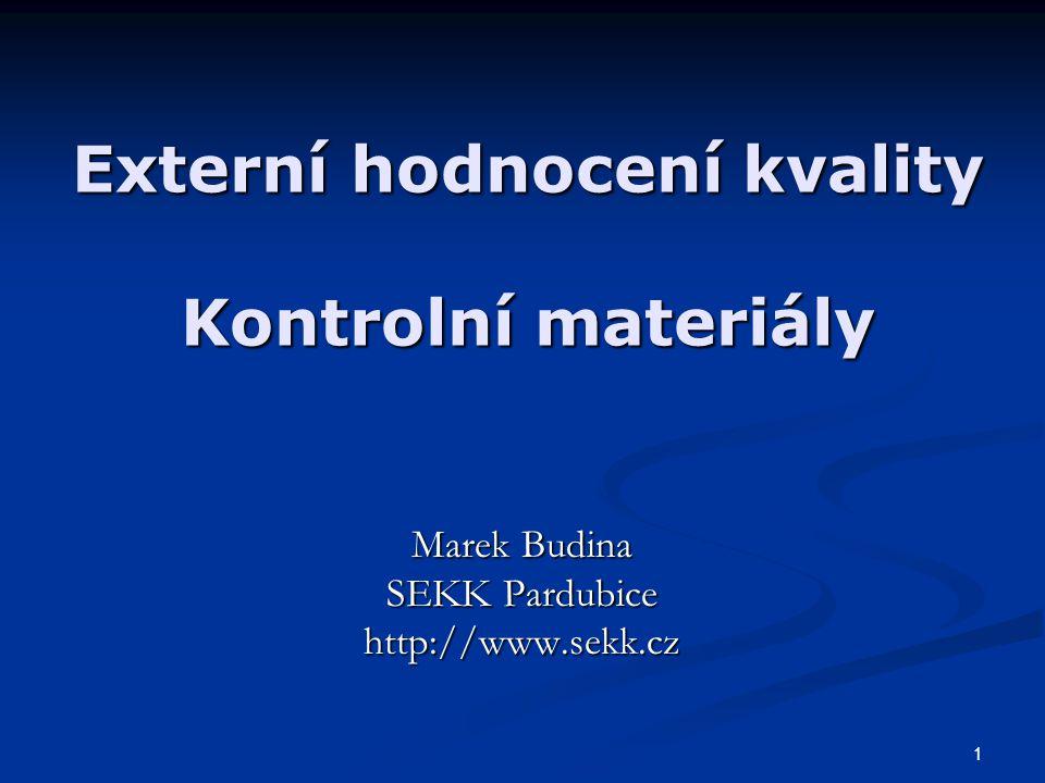 Externí hodnocení kvality Kontrolní materiály