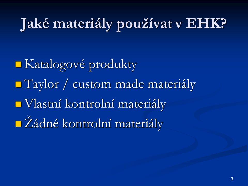 Jaké materiály používat v EHK