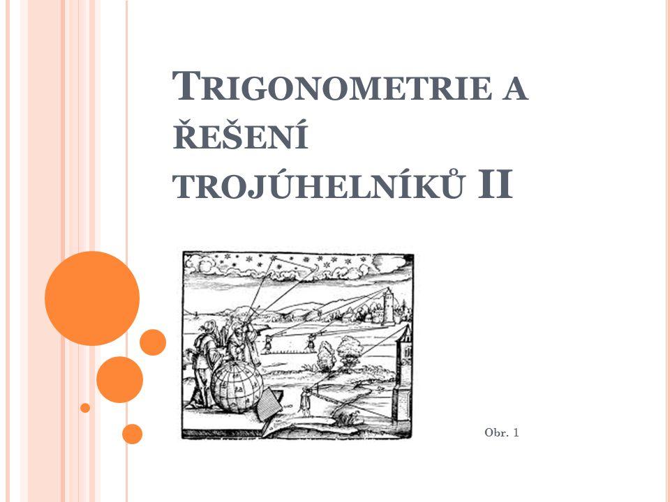 Trigonometrie a řešení trojúhelníků II