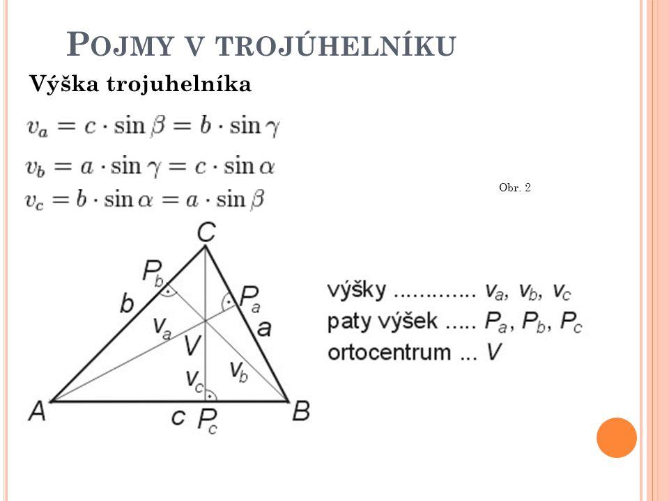 Pojmy v trojúhelníku Výška trojuhelníka Obr. 2