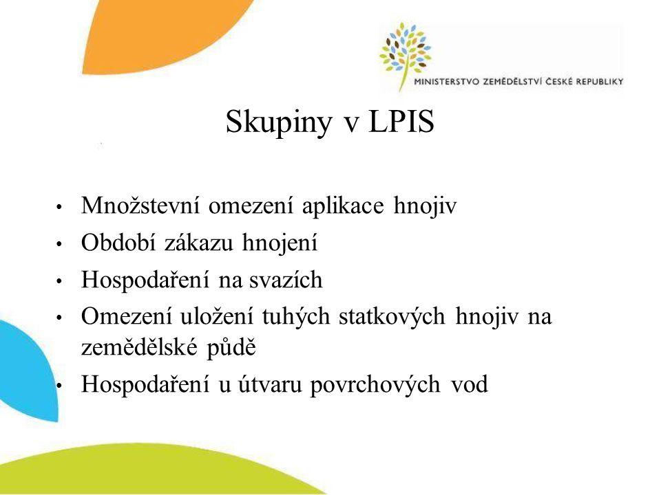 Skupiny v LPIS Množstevní omezení aplikace hnojiv