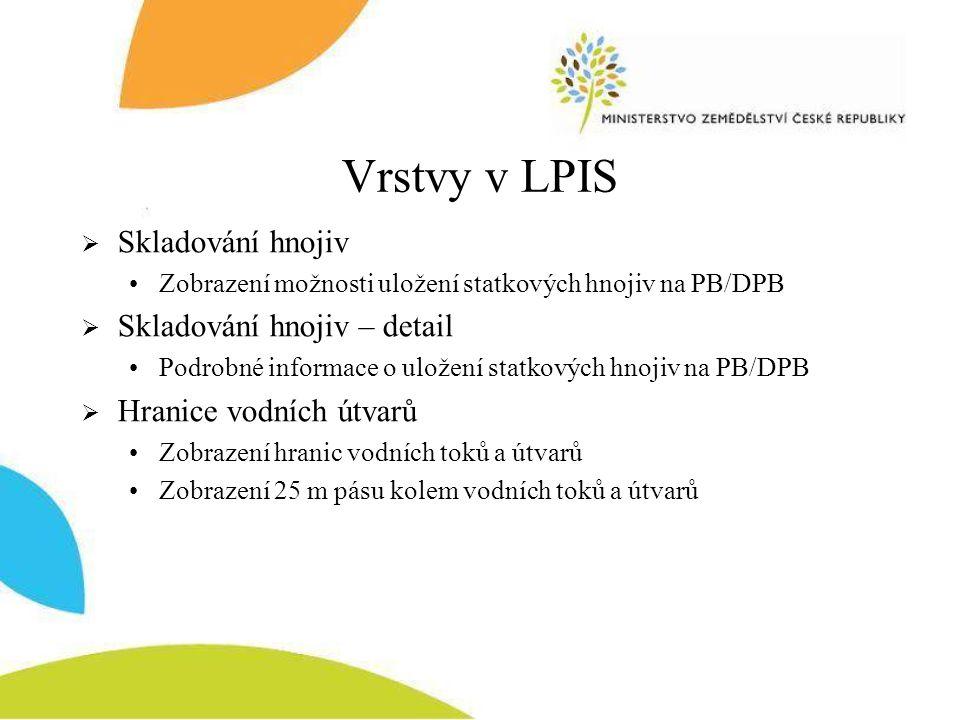 Vrstvy v LPIS Skladování hnojiv Skladování hnojiv – detail