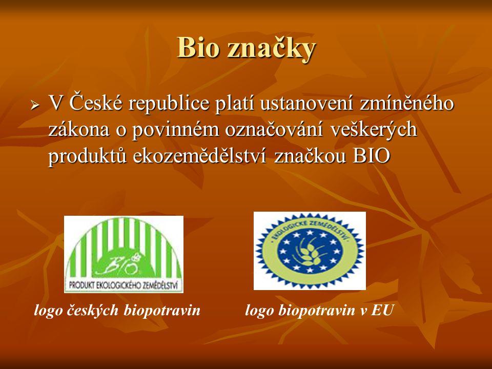 Bio značky V České republice platí ustanovení zmíněného zákona o povinném označování veškerých produktů ekozemědělství značkou BIO.