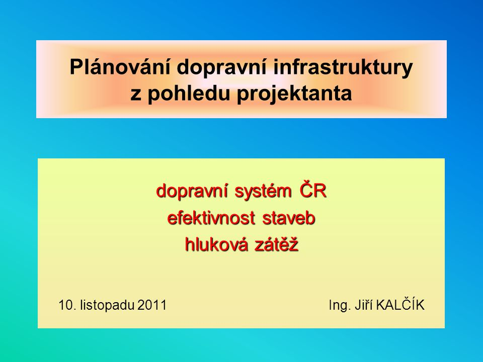 Plánování dopravní infrastruktury z pohledu projektanta