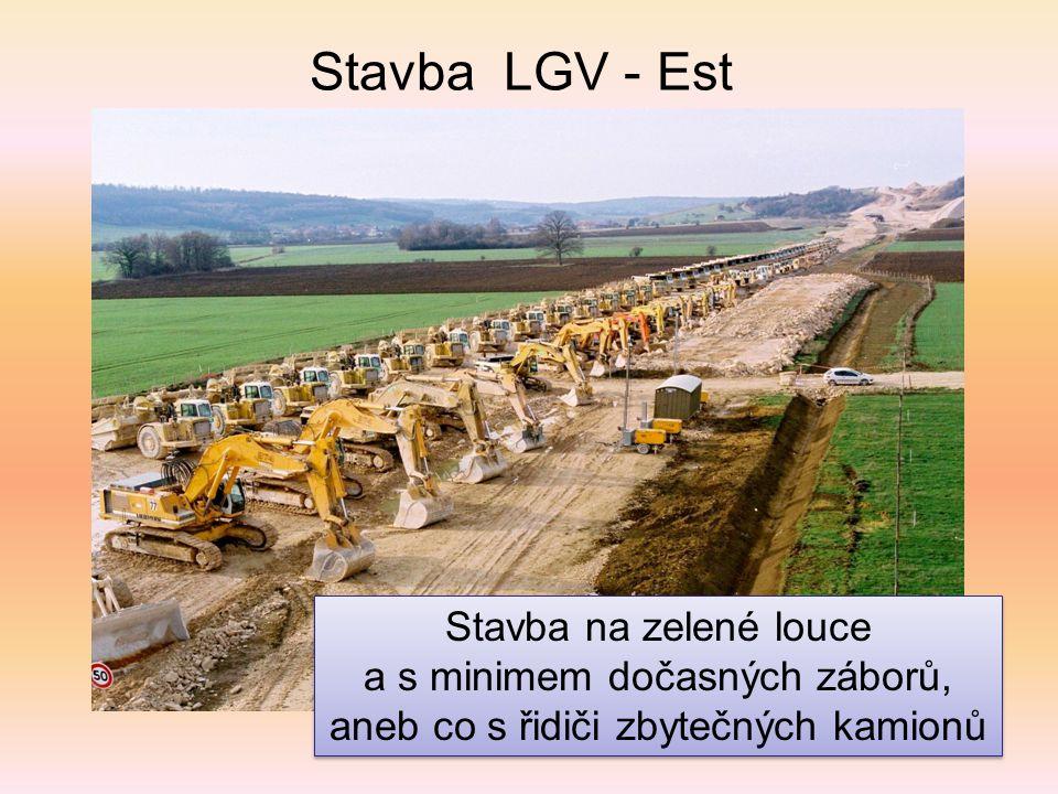 Stavba LGV - Est Stavba na zelené louce a s minimem dočasných záborů,