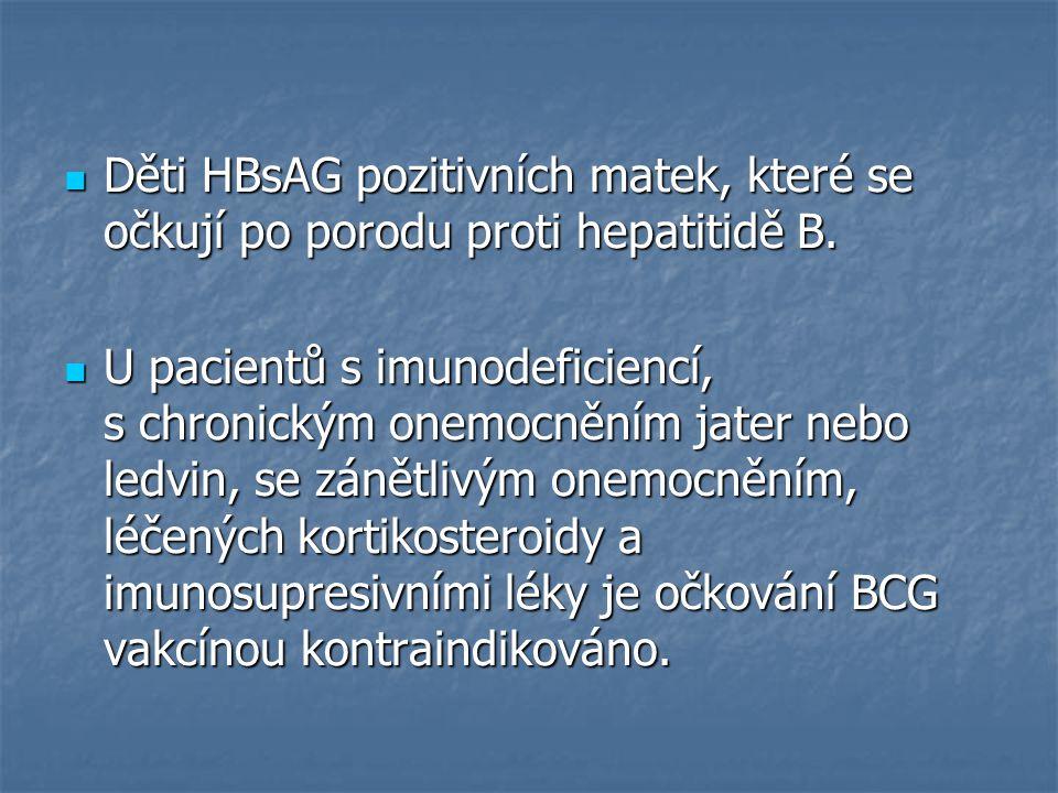 Děti HBsAG pozitivních matek, které se očkují po porodu proti hepatitidě B.