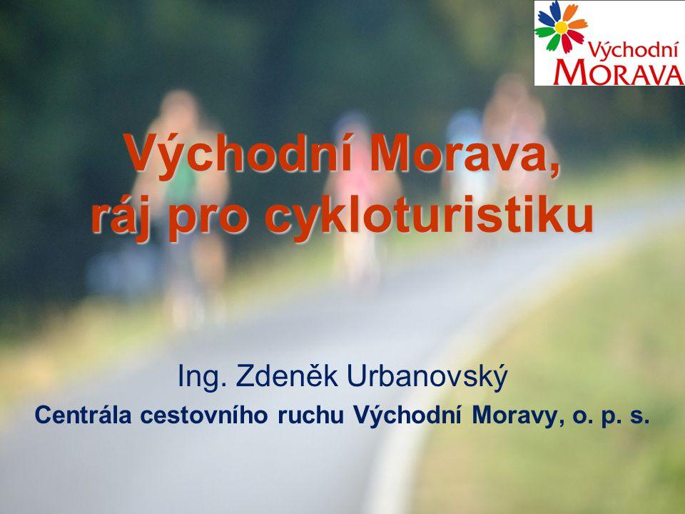 Východní Morava, ráj pro cykloturistiku