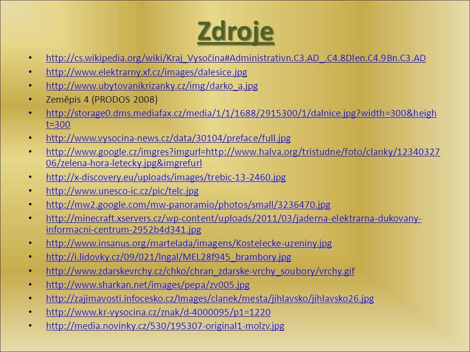 Zdroje http://cs.wikipedia.org/wiki/Kraj_Vysočina#Administrativn.C3.AD_.C4.8Dlen.C4.9Bn.C3.AD. http://www.elektrarny.xf.cz/images/dalesice.jpg.