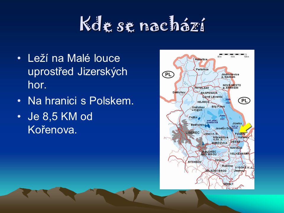 Kde se nachází Leží na Malé louce uprostřed Jizerských hor.