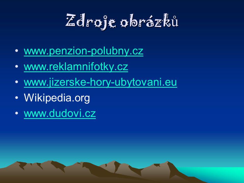 Zdroje obrázků www.penzion-polubny.cz www.reklamnifotky.cz
