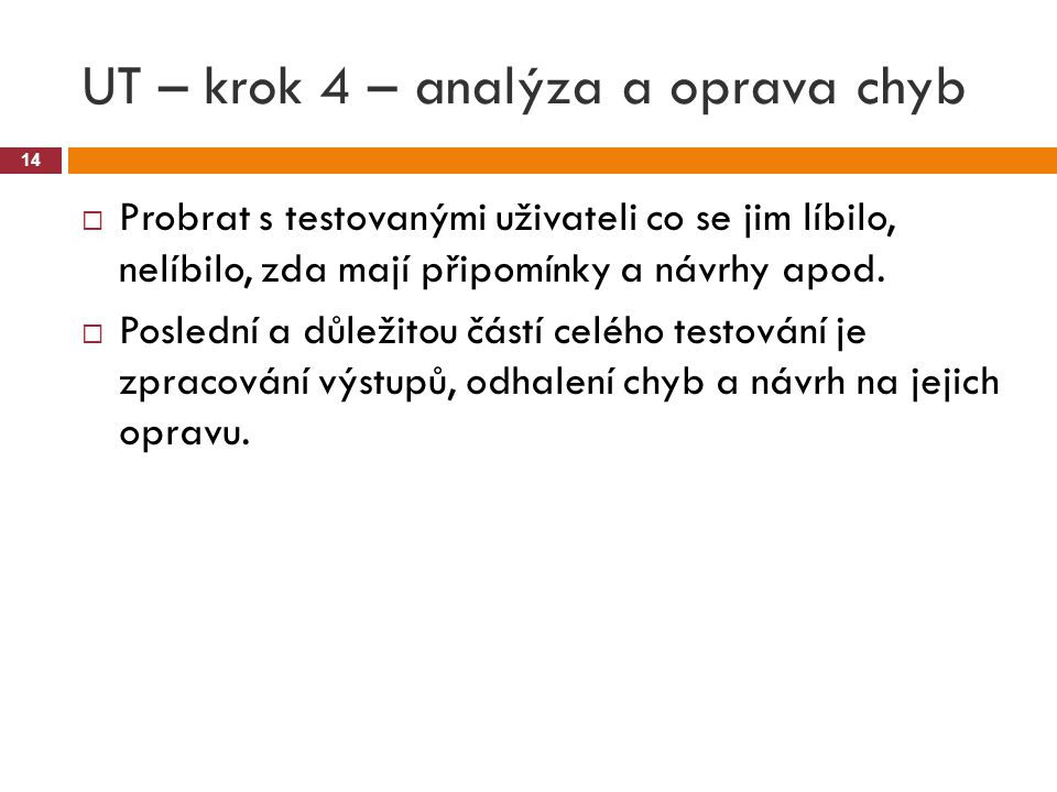UT – krok 4 – analýza a oprava chyb
