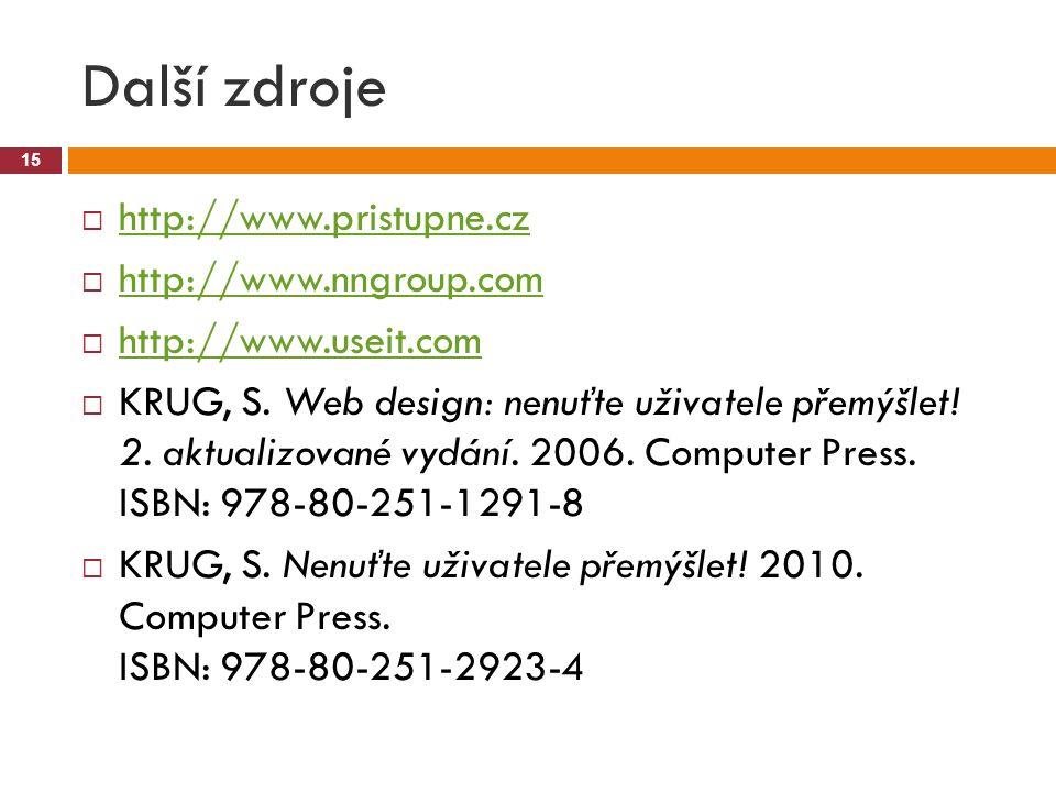 Další zdroje http://www.pristupne.cz http://www.nngroup.com
