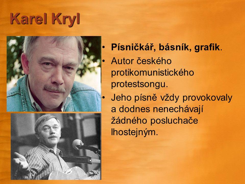 Karel Kryl Písničkář, básník, grafik.