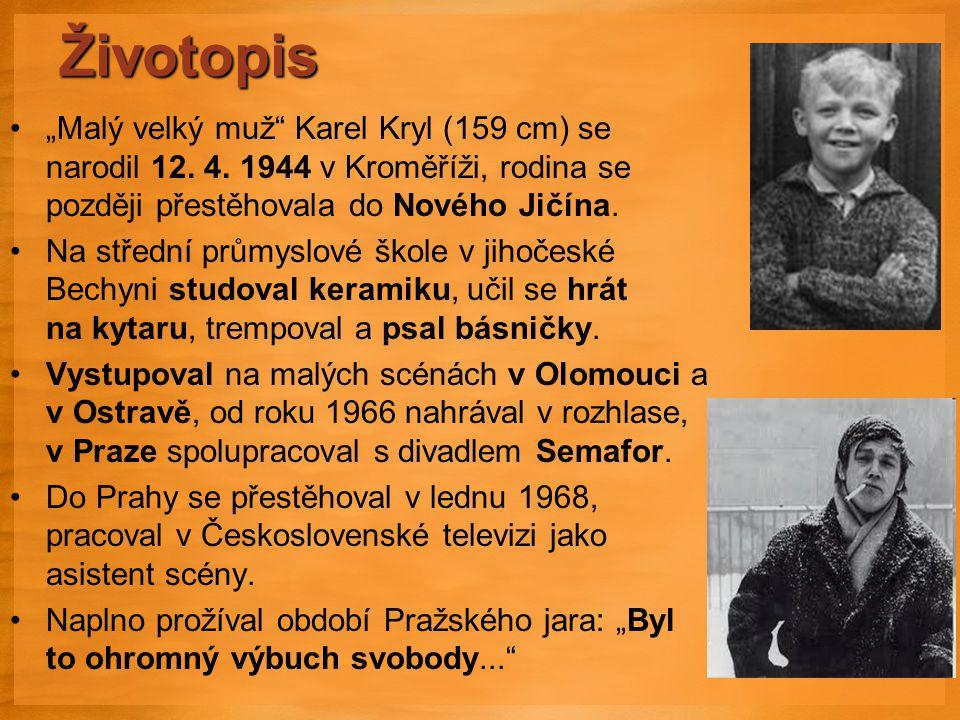 """Životopis """"Malý velký muž Karel Kryl (159 cm) se narodil 12. 4. 1944 v Kroměříži, rodina se později přestěhovala do Nového Jičína."""