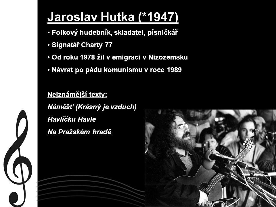 Jaroslav Hutka (*1947) Folkový hudebník, skladatel, písničkář