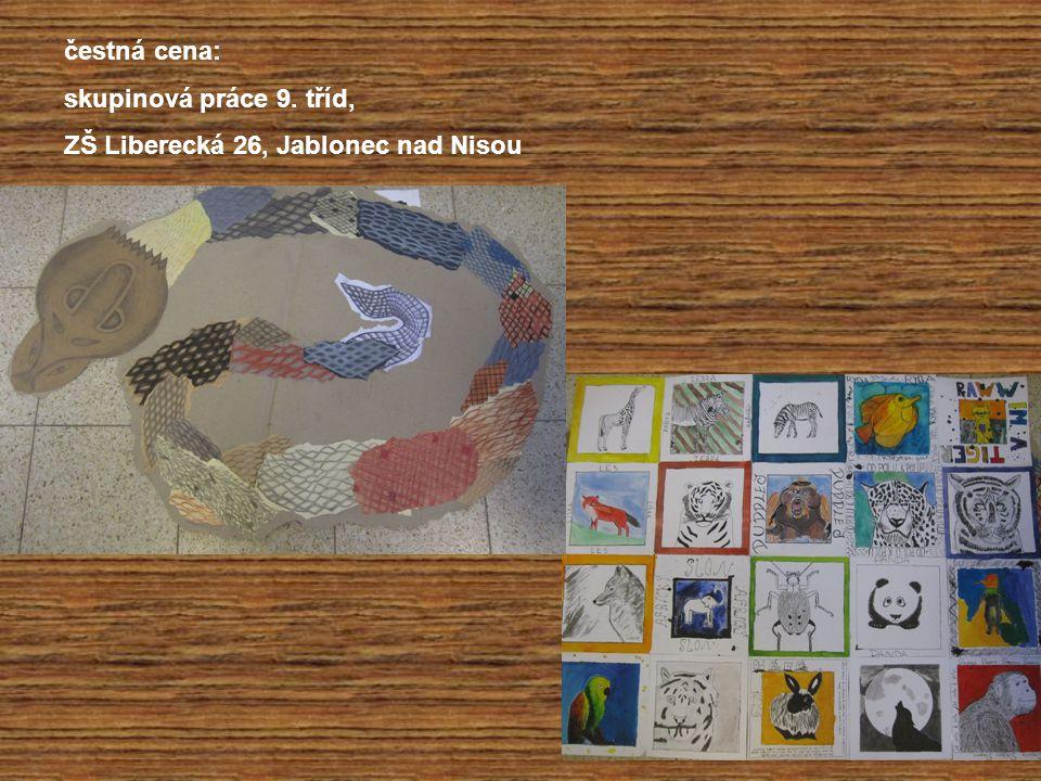 čestná cena: skupinová práce 9. tříd, ZŠ Liberecká 26, Jablonec nad Nisou