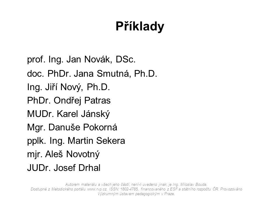 Příklady prof. Ing. Jan Novák, DSc. doc. PhDr. Jana Smutná, Ph.D.