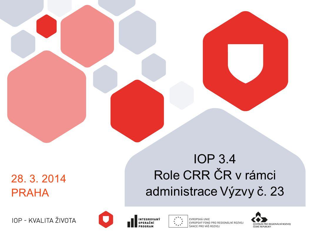 Role CRR ČR v rámci administrace Výzvy č. 23