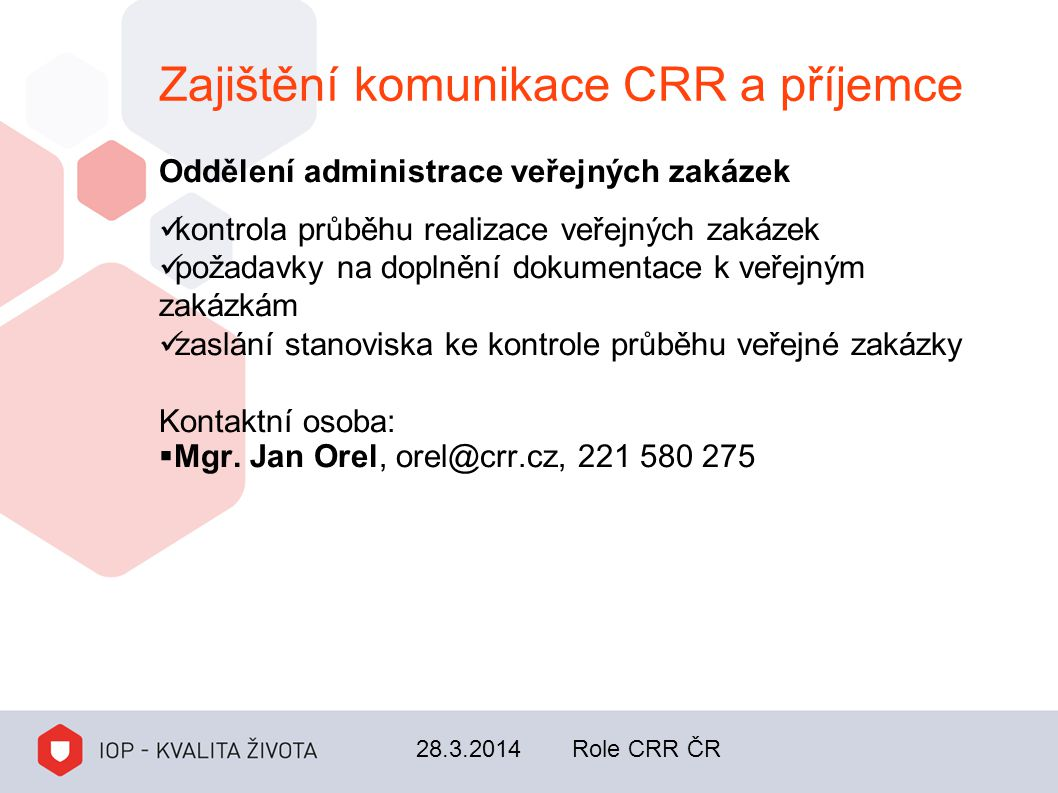 Zajištění komunikace CRR a příjemce