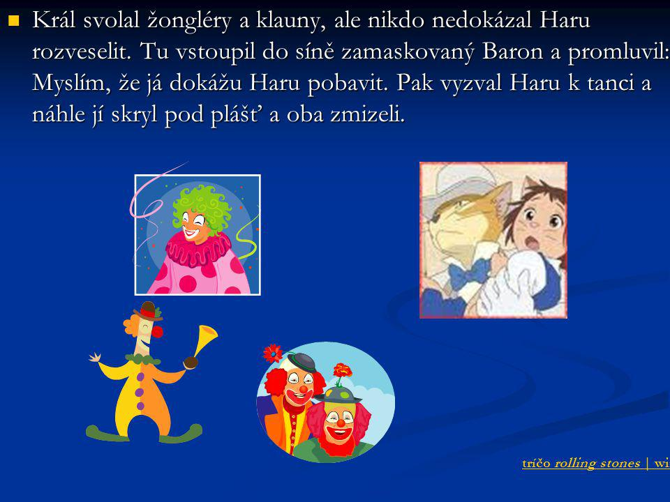 Král svolal žongléry a klauny, ale nikdo nedokázal Haru rozveselit