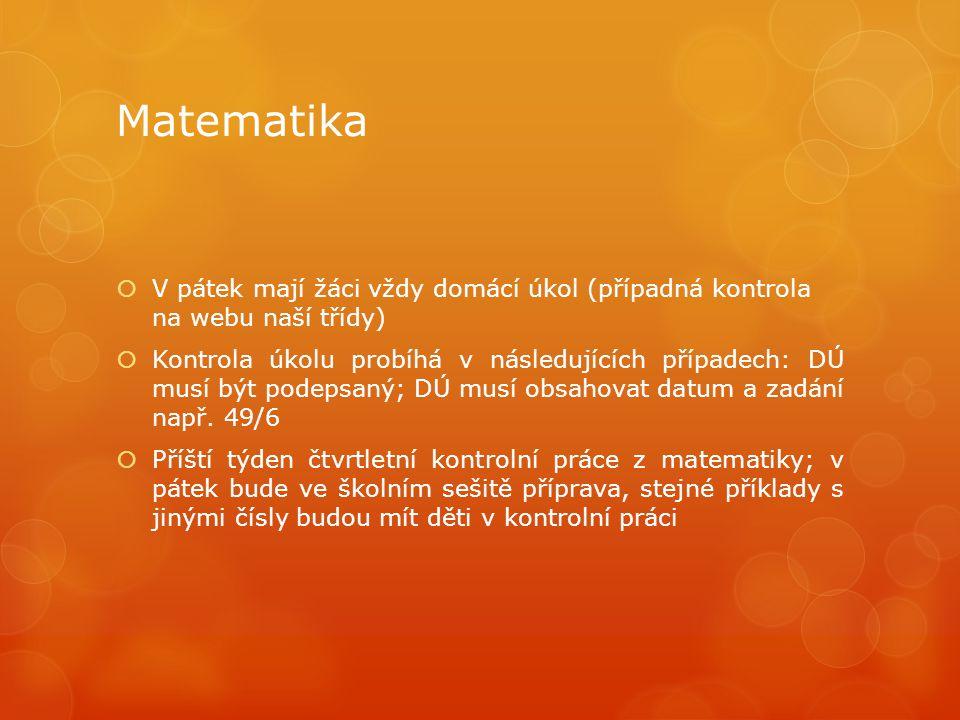Matematika V pátek mají žáci vždy domácí úkol (případná kontrola na webu naší třídy)