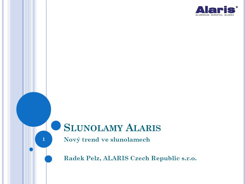 Nový trend ve slunolamech Radek Pelz, ALARIS Czech Republic s.r.o.