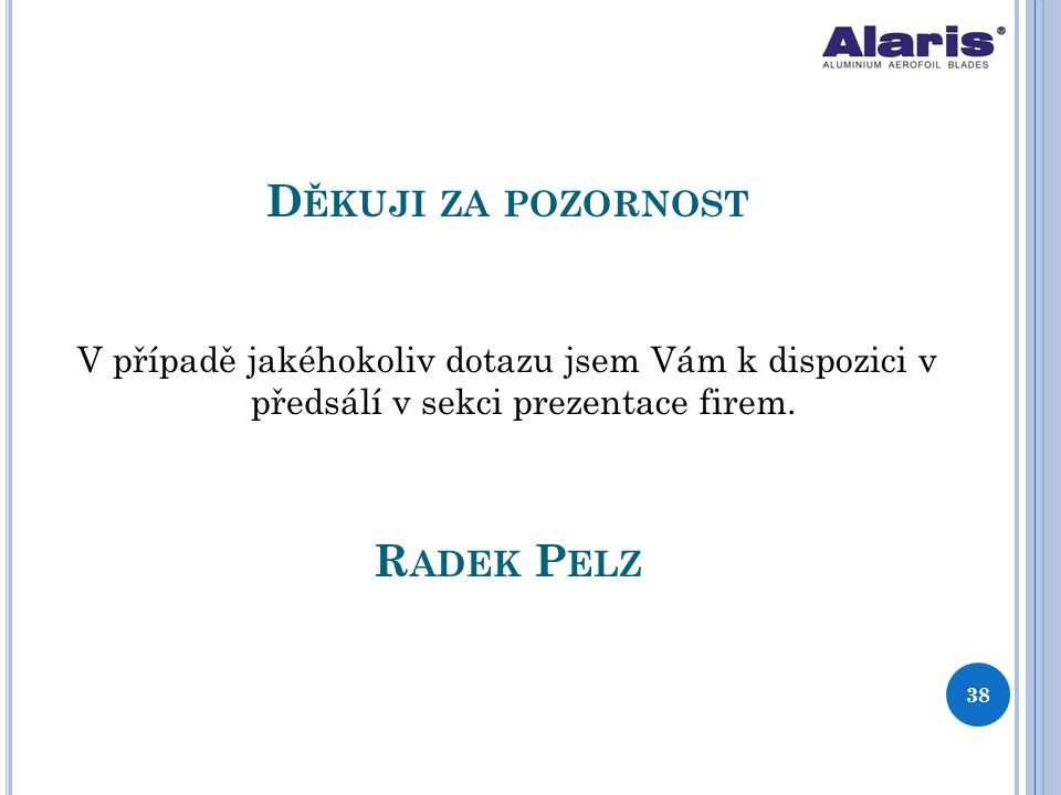 Děkuji za pozornost Radek Pelz