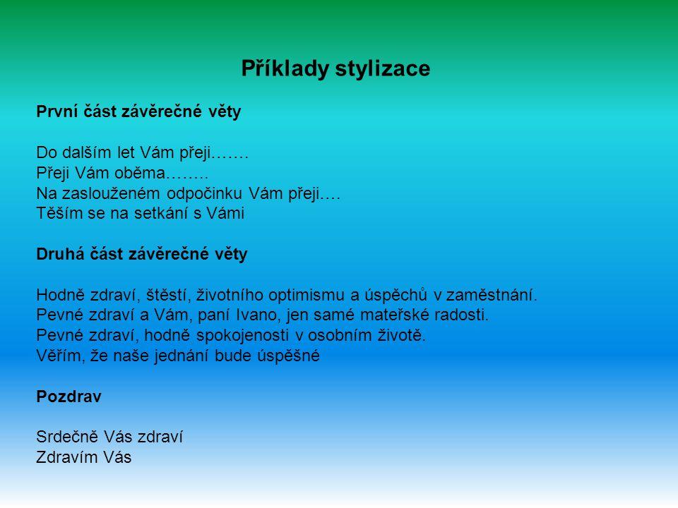 Příklady stylizace První část závěrečné věty