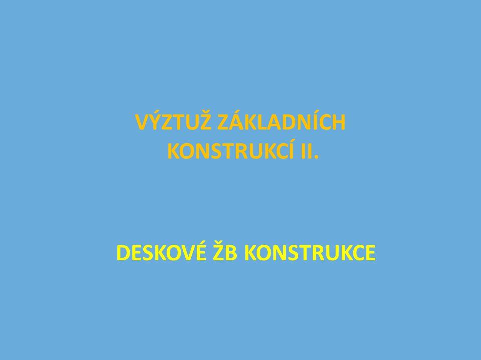 VÝZTUŽ ZÁKLADNÍCH KONSTRUKCÍ II.