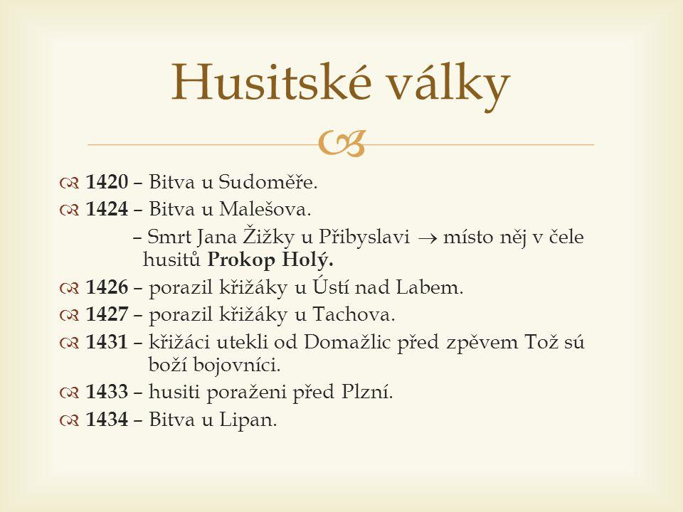 Husitské války 1420 – Bitva u Sudoměře. 1424 – Bitva u Malešova.