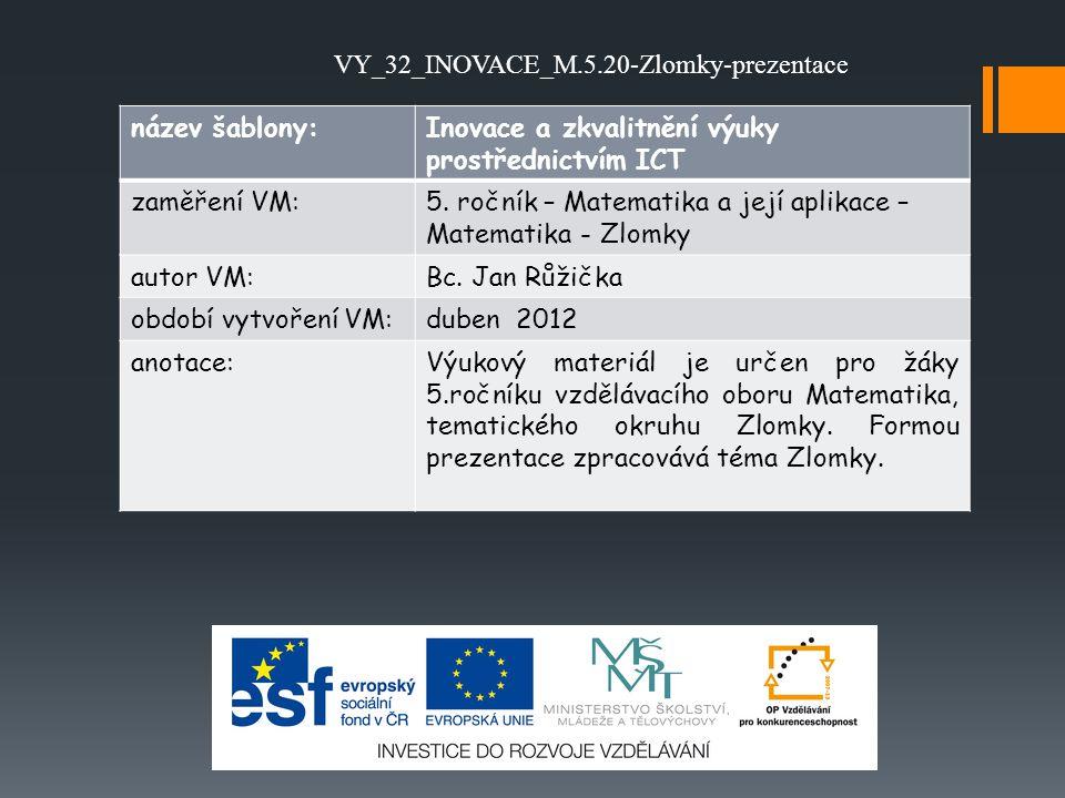 VY_32_INOVACE_M.5.20-Zlomky-prezentace