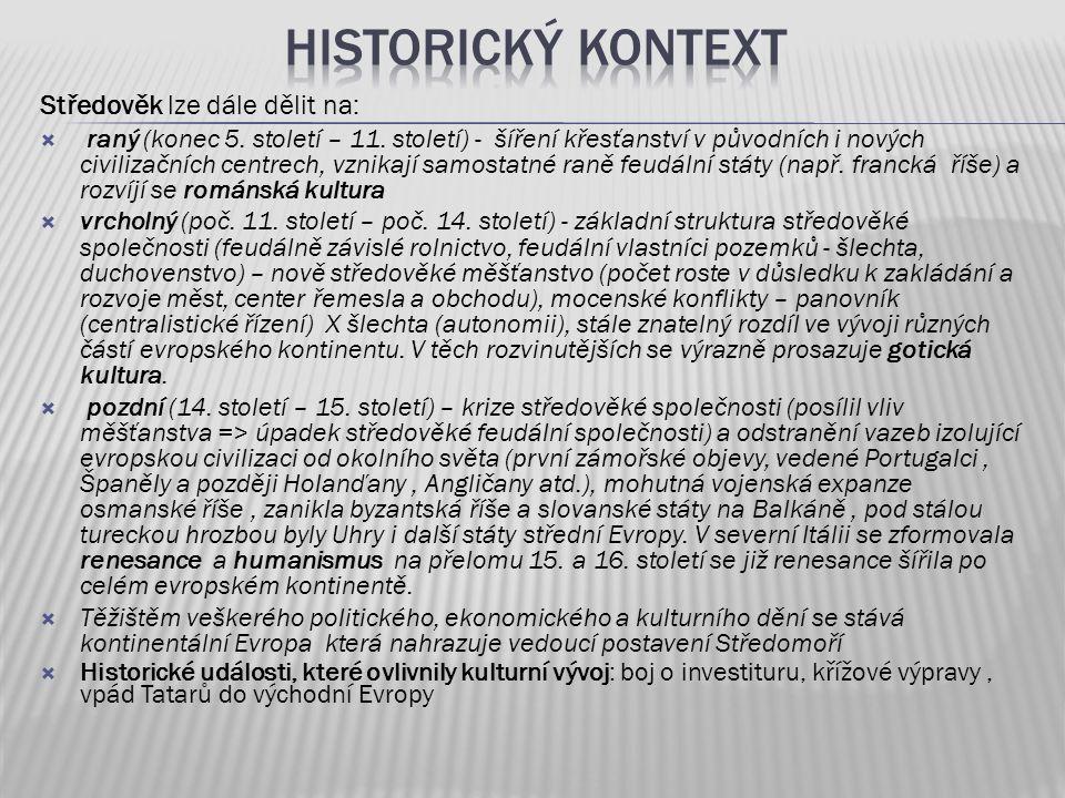 historický kontext Středověk lze dále dělit na:
