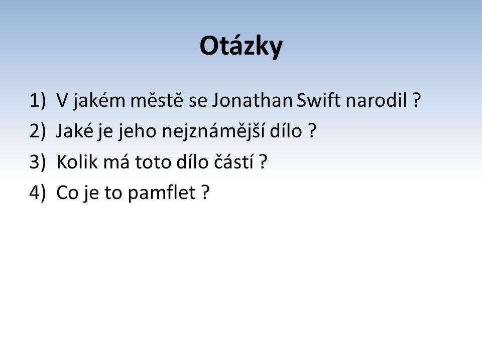 Otázky V jakém městě se Jonathan Swift narodil