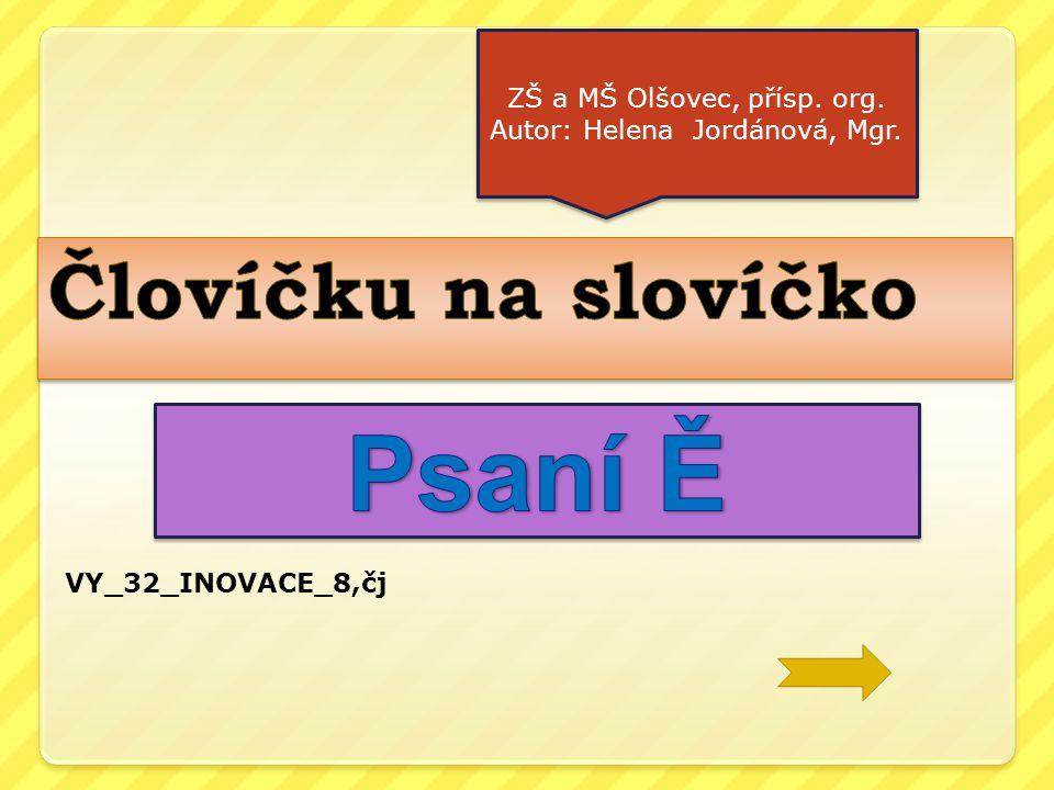 Psaní Ě Človíčku na slovíčko ZŠ a MŠ Olšovec, přísp. org.