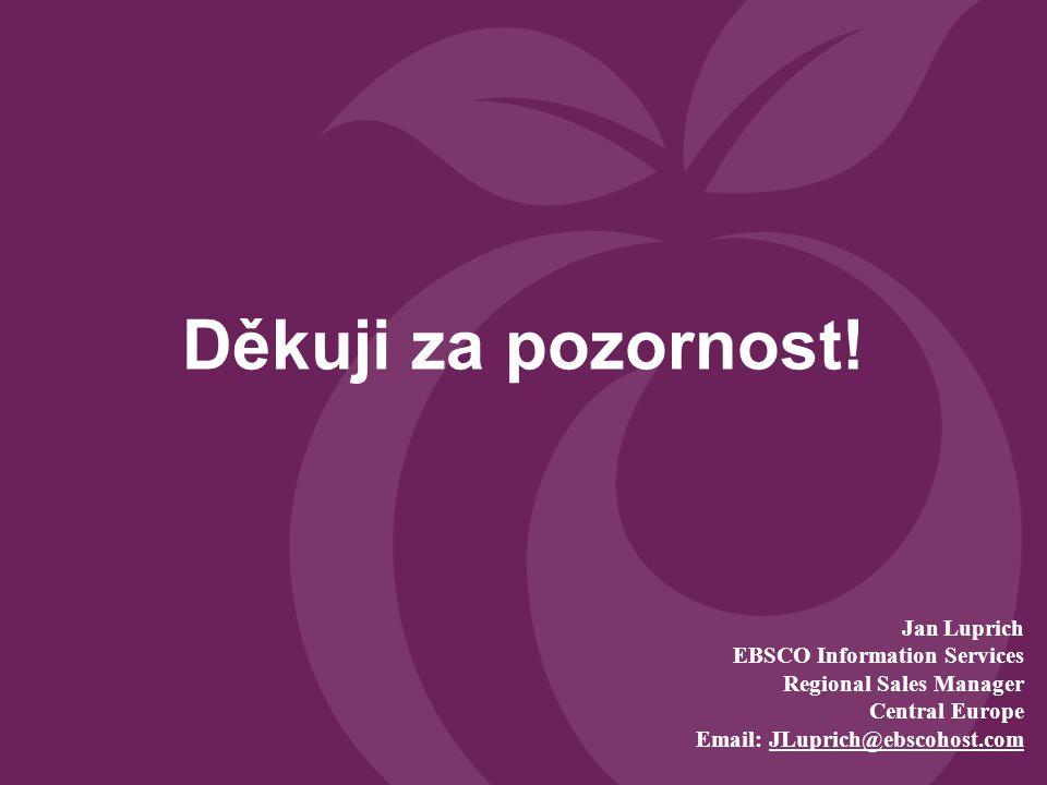Děkuji za pozornost! Jan Luprich EBSCO Information Services