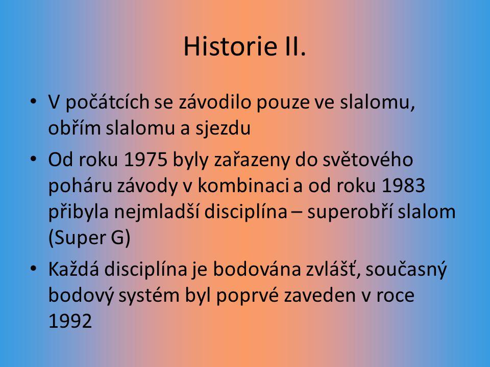 Historie II. V počátcích se závodilo pouze ve slalomu, obřím slalomu a sjezdu.