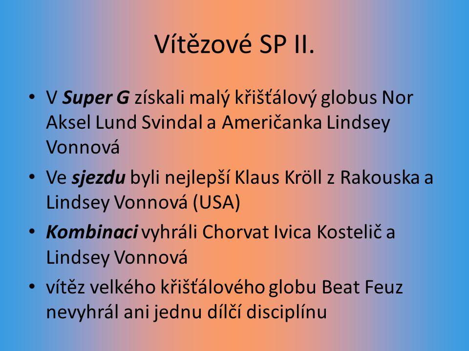 Vítězové SP II. V Super G získali malý křišťálový globus Nor Aksel Lund Svindal a Američanka Lindsey Vonnová.