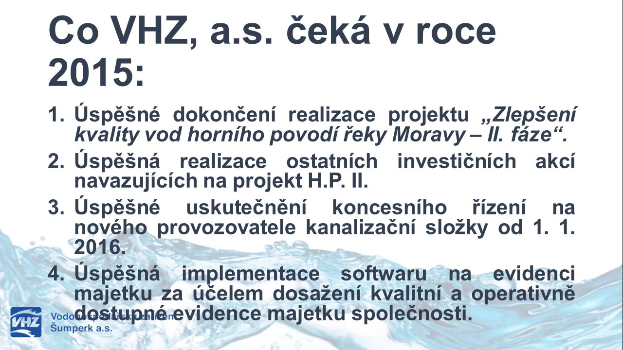 """Co VHZ, a.s. čeká v roce 2015: Úspěšné dokončení realizace projektu """"Zlepšení kvality vod horního povodí řeky Moravy – II. fáze ."""