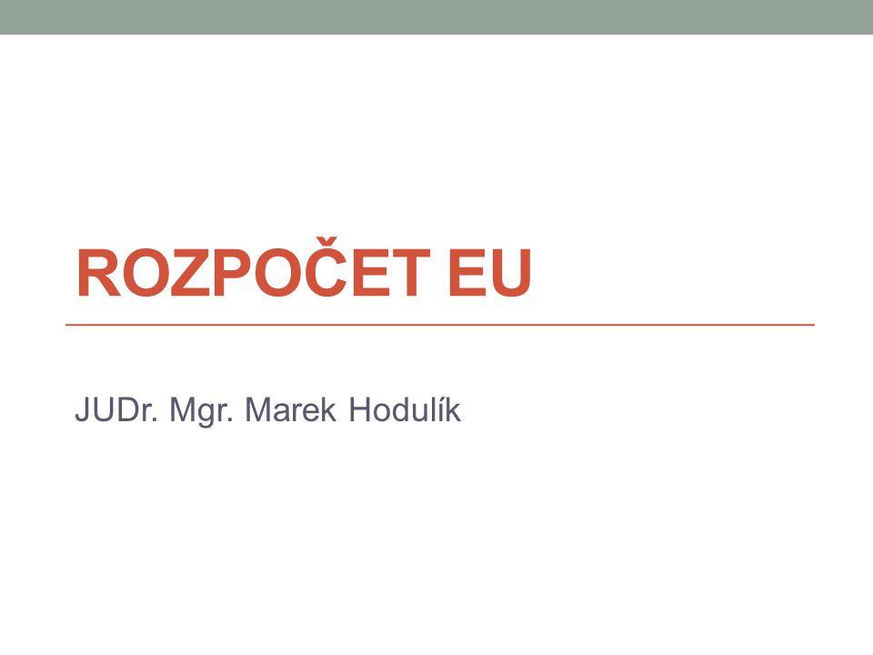Rozpočet EU JUDr. Mgr. Marek Hodulík