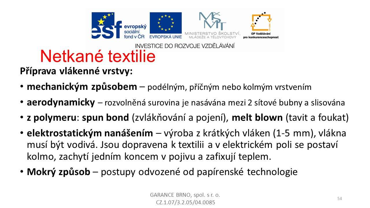 Netkané textilie Příprava vlákenné vrstvy: