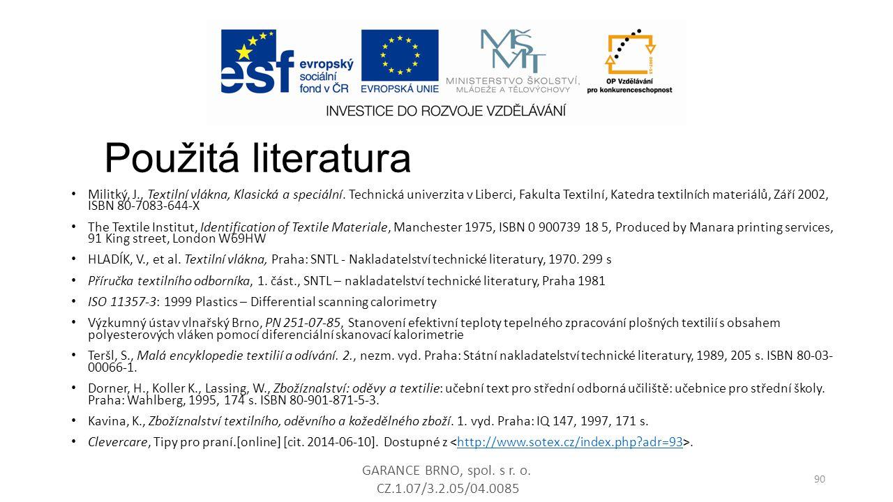 Použitá literatura GARANCE BRNO, spol. s r. o. CZ.1.07/3.2.05/04.0085