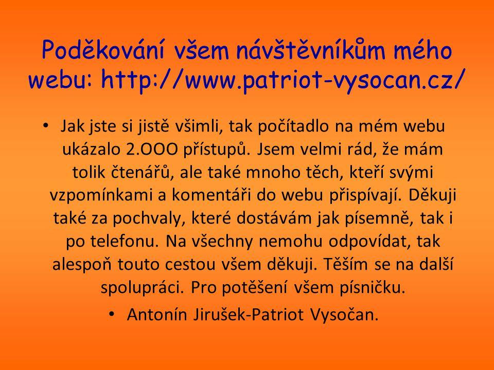 Poděkování všem návštěvníkům mého webu: http://www.patriot-vysocan.cz/