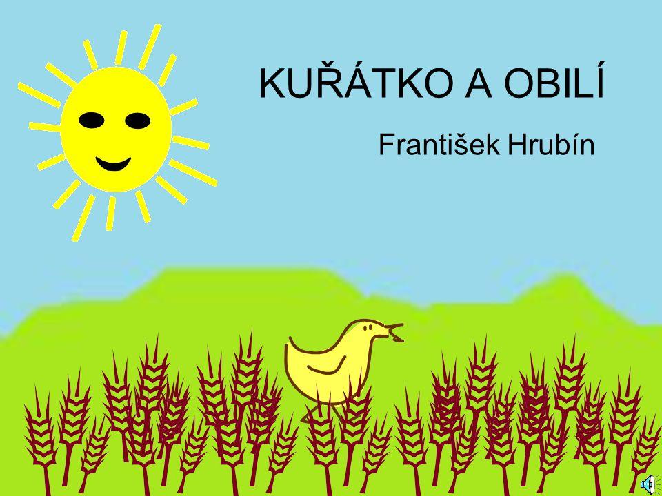 KUŘÁTKO A OBILÍ František Hrubín
